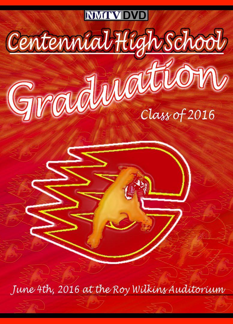 2016 Centennial High School Graduation: 6.4.16.
