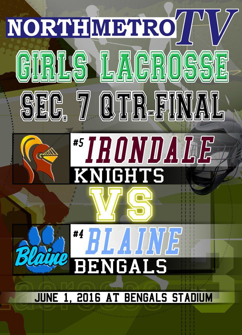 Girls Lacrosse: 6.1.16: Sec 7 Qtr F:  Irondale vs. Blaine